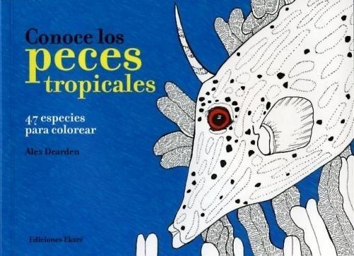 Conoce Los Peces Tropicales  47 Especies Para Colorear