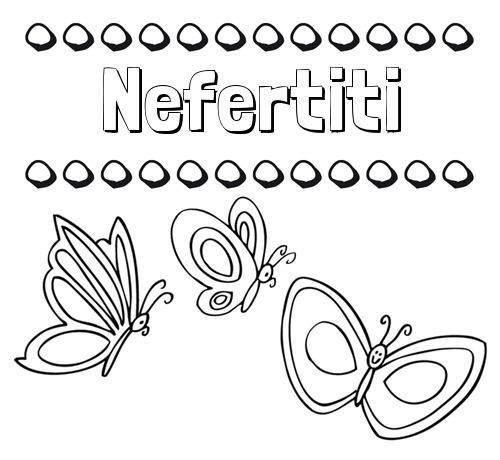 Nombre Nefertiti  Imprimir Un Dibujo Para Colorear De Nombres Y
