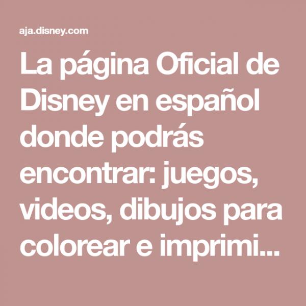 La Página Oficial De Disney En Español Donde Podrás Encontrar