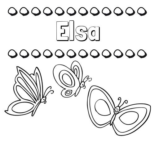 Nombre Elsa  Imprimir Un Dibujo Para Colorear De Nombres Y Mariposas