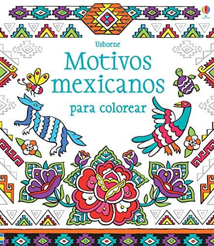Motivos Mexicanos Para Colorear By Reid, Struan  Usborne